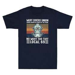 Muff Divers Union No Muff Too Tuff Local 69 Vintage Funny Men's Black T-Shirt