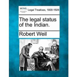 The Legal Status Of The Indian.: By Robert Weil