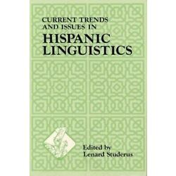 Current Trends And Issues In Hispanic Linguistics (sil International And The ...