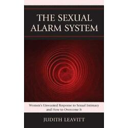 The Sexual Alarm System: Women's Unwanted Response To Sexual Intimacy And How...