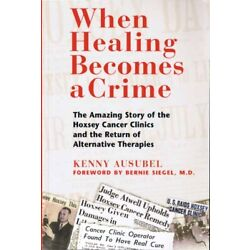 Kyпить When Healing Becomes a Crime: The Amazing Story of the Hoxsey Cancer на еВаy.соm