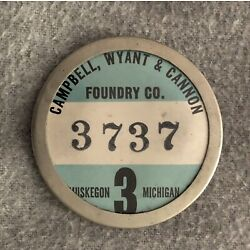 Kyпить Vintage Employee Badge: Campbell, Wyant and Cannon Foundry Co, Muskegon, MI на еВаy.соm