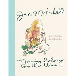 Morning Glory on the Vine: Early Songs and Drawings by Mitchell Joni Mitchell
