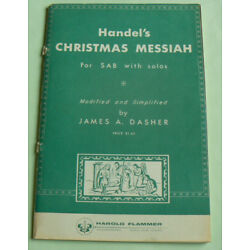 Handel's Christmas Messiah for SAB w/Solos,James Dasher,Simplified/Modified 1968