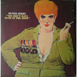 Mungo Jerry    You Don't Have To Be In The Army