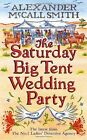 ALEXANDER McCALL SMITH _ THE SATURDAY BIG TENT WEDDING PARTY _ BRAND NEW