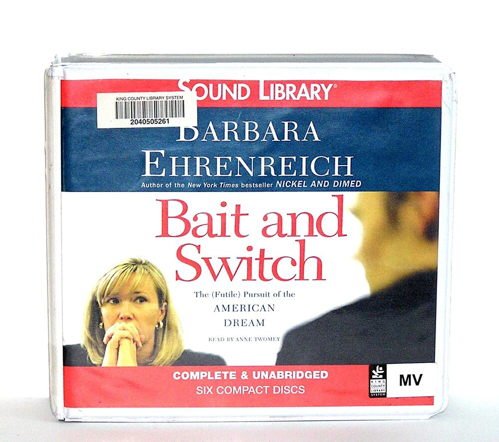 book review of bait and switch Get this from a library bait and switch : the (futile) pursuit of the american dream [barbara ehrenreich] -- barbara ehrenreich's nickel and dimed explored the lives of low-wage workers now, in bait and switch, she enters another hidden realm of the economy: the shadowy world of the white-collar.
