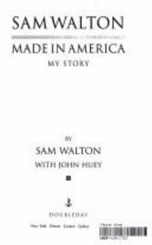 sam walton an american success story In an account of his rise to the top of the american  sam walton: made in america sam walton  here is an extraordinary success story about a man whose.