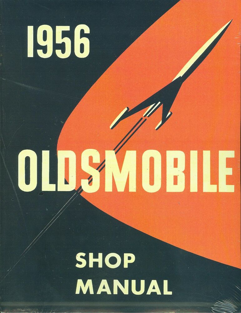 1956 oldsmobile shop manual covers all models ebay. Black Bedroom Furniture Sets. Home Design Ideas