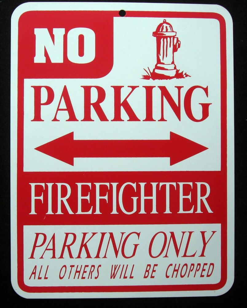 Firefighter Parking Only Steel Sign  Fireman, Fire Truck. Cafe Italian Signs. 4 Months Old Baby Signs. Diagram Signs Of Stroke. Flammable Material Signs. Crush Signs Of Stroke. Inca Signs Of Stroke. Roadside Signs Of Stroke. Form Signs