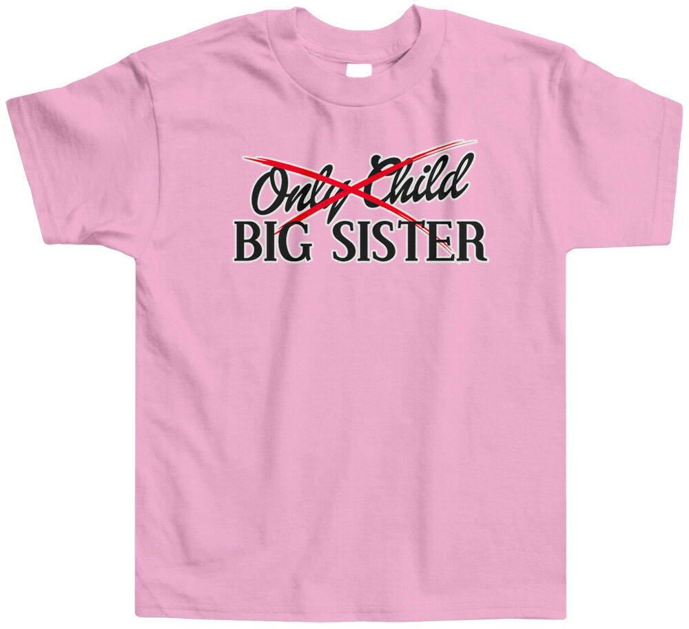 Only Child To Big Sister Toddler T Shirt Tee Announcment