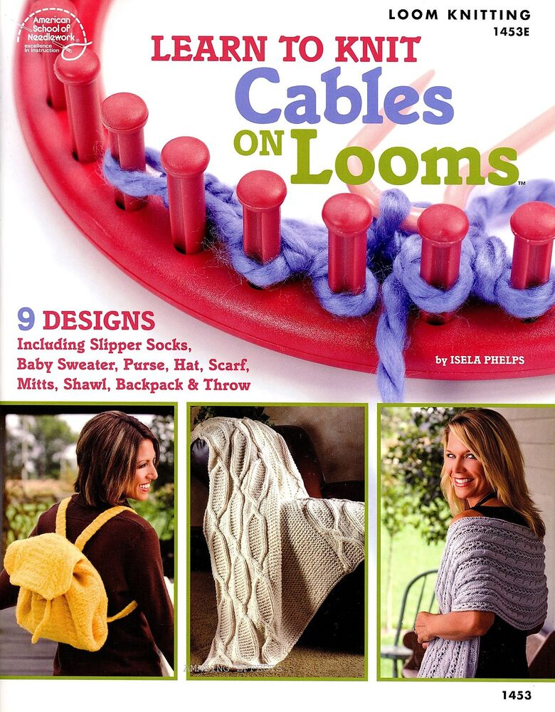 Learn to knit cables on looms book knitting socks purse hat scarf