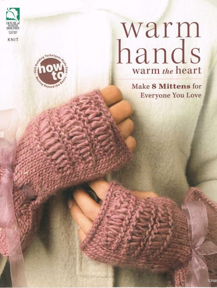 Knitting Pattern For Warm Mittens : WARM HANDS WARM THE HEART Knitting Patterns Book Knit Mittens / Gloves NEW 15...