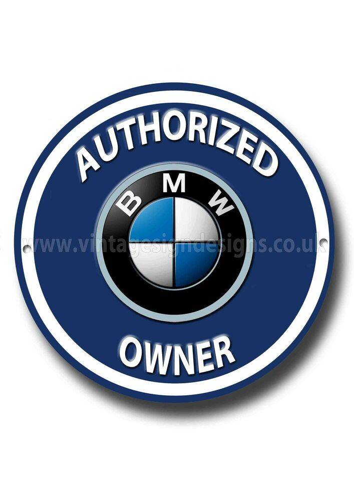 Bmw Authorized Bmw Owner Round Metal Sign Bmw Automobile