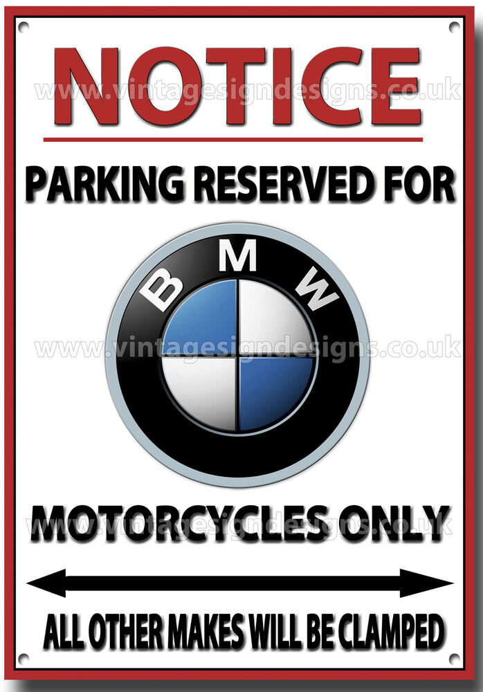 BMWNOTICE PARKING RESERVED FOR BMW MOTORCYCLES ONLY METAL SIGN - Bmw parking only signs
