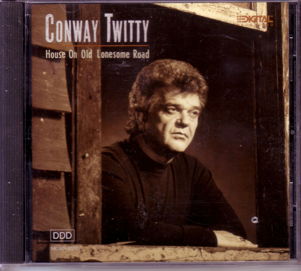 Conway twitty house on old lonesome road 1989 oop cd 80s for Classic house album