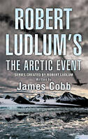 Robert Ludlum's The Arctic Event,ACCEPTABLE Book