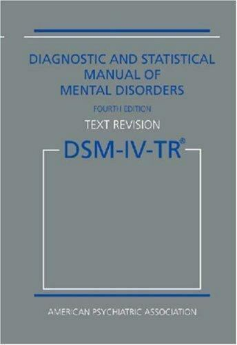 Diagnostic and statistical manual of mental disorders : DSM-IV-TR.