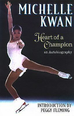 Michelle Kwan Heart Of A Champion An Autobiography