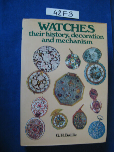 WATCHES their history, decoration and mechanism