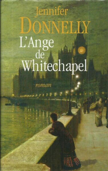 L'ange de Whitechapel. Jennifer DONNELLY.France loisirs D005