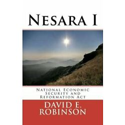 Nesara: National Economic Security and Reformation Act by David E Robinson: New