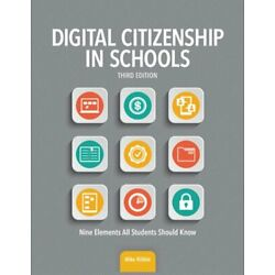 Digital Citizenship in Schools: Nine Elements All Students Should Know by Ribble