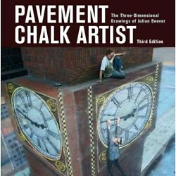Pavement Chalk Artist: The Three-Dimensional Drawings of Julian Beever by Beever