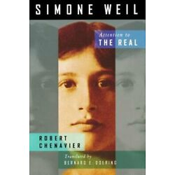 Simone Weil: Attention to the Real by Robert Chenavier: New