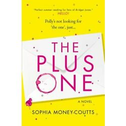 The Plus One by Sophia Money-Coutts: New