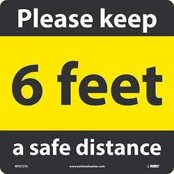 Sign Please Keep A Safe Dist 6 Feet Length 11.75 in Width 11.75 in