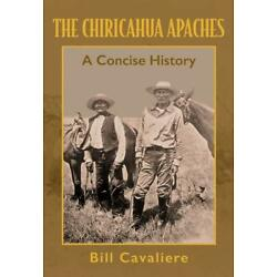 The Chiricahua Apache: A Concise History Southwest Native Americans Geronimo