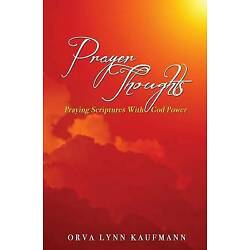 Prayer Thoughts, Paperback by Kaufmann, Orva Lynn, Brand New, Free shipping