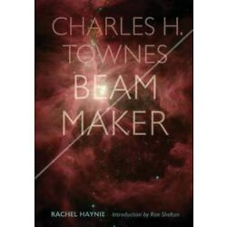 Charles H. Townes : Beam Maker, Paperback by Haynie, Rachel; Shelton, Ron, Br...