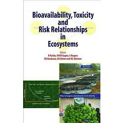 Bioavailability, Toxicity and Risk Relationships in Ecosystems, Hardcover by ...