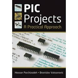 PIC Projects : A Practical Approach, Paperback by Parchizadeh, Hassan; Vuksan...