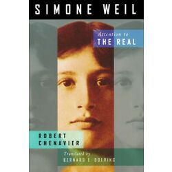 Simone Weil : Attention to the Real, Paperback by Chenavier, Robert; Doering,...