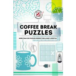 Coffee Break Puzzles: More than 200 puzzles perfect for a busy lifestyle: New