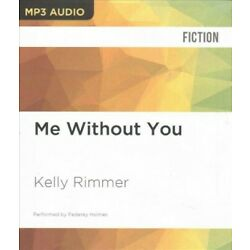 Me Without You, MP3-CD by Rimmer, Kelly; Holmes, Federay (NRT), Brand New, Fr...