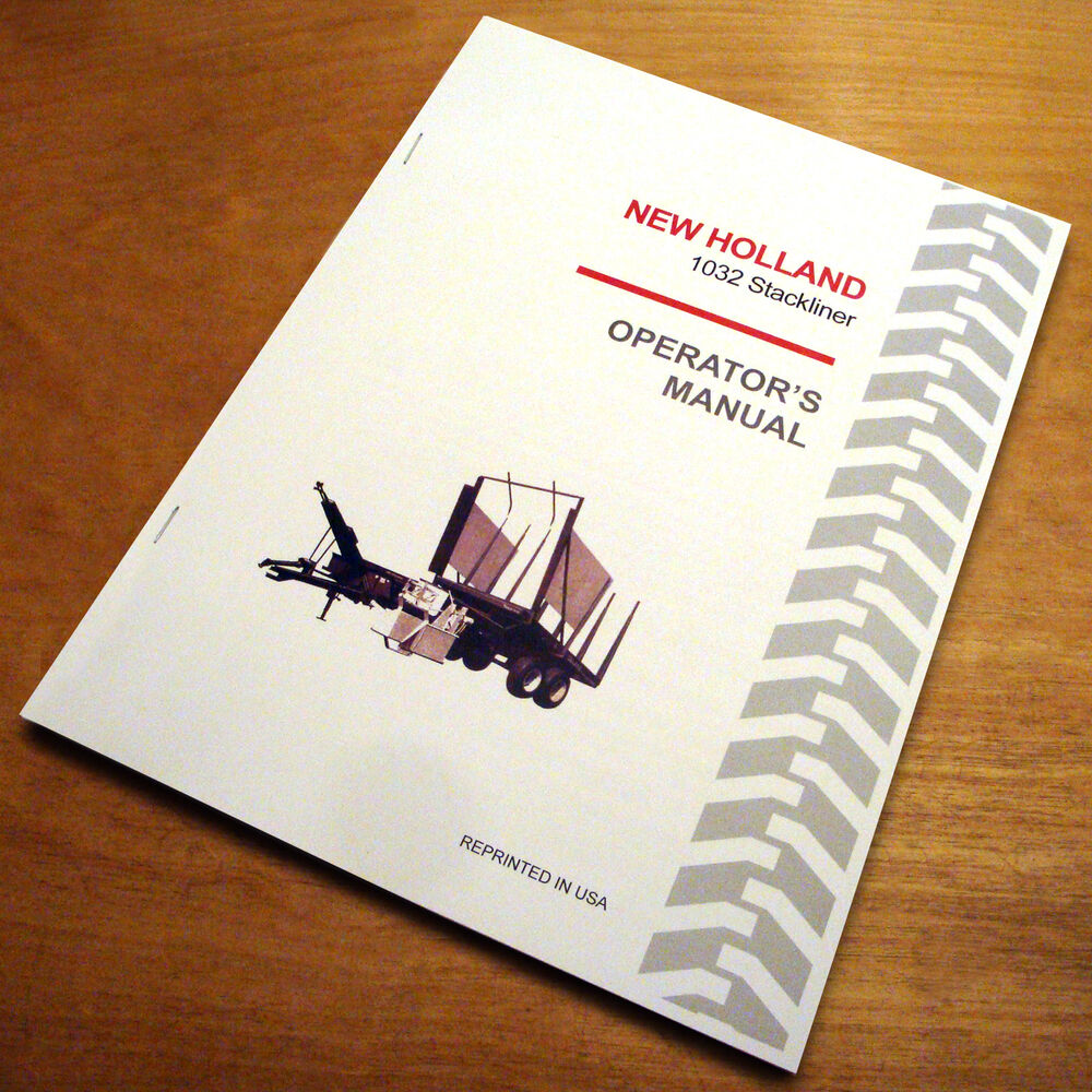 New Holland 1032 Stackliner Bale Wagon Operator's Owners Book Guide Manual  NH | eBay