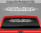 Design 100 Firefighters Wife Flame Flaming Windshield Decal Sticker Window Car