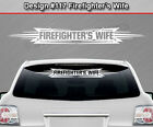 Design 117 Firefighters Wife Windshield Decal Sticker Window Graphic Car Truck
