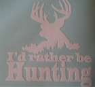 Id Rather Be Hunting Sticker Vinyl Decal Deer Car Truck Window Funny