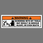 Funny Dont Screw With My Tools Vinyl Sticker Mechanic Tool Box Decal Bumper
