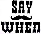 Say When Doc Holliday Cool Funny Car Truck Window Vinyl Decal Sticker 12 Colors