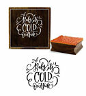Printtoo Baby Its Cold Outside Word Design Brown Wooden Rubber Stamp-prb-973