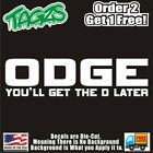 Dodge Youll Get The D Later Diecut Vinyl Window Decal Sticker Car Truck Suv Jdm