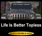 Life Is Better Topless Windshield Decal Sticker Window Compatible With Fits Jeep