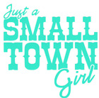Just A Small Town Girl Car Truck Suv Vinyl Sticker Decal