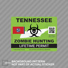 Zombie Tennessee State Hunting Permit Sticker Decal Vinyl Tn